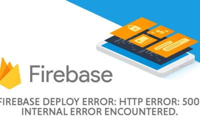 Firebase deployError: HTTP Error: 500, Internal error encountered   How To Resolve