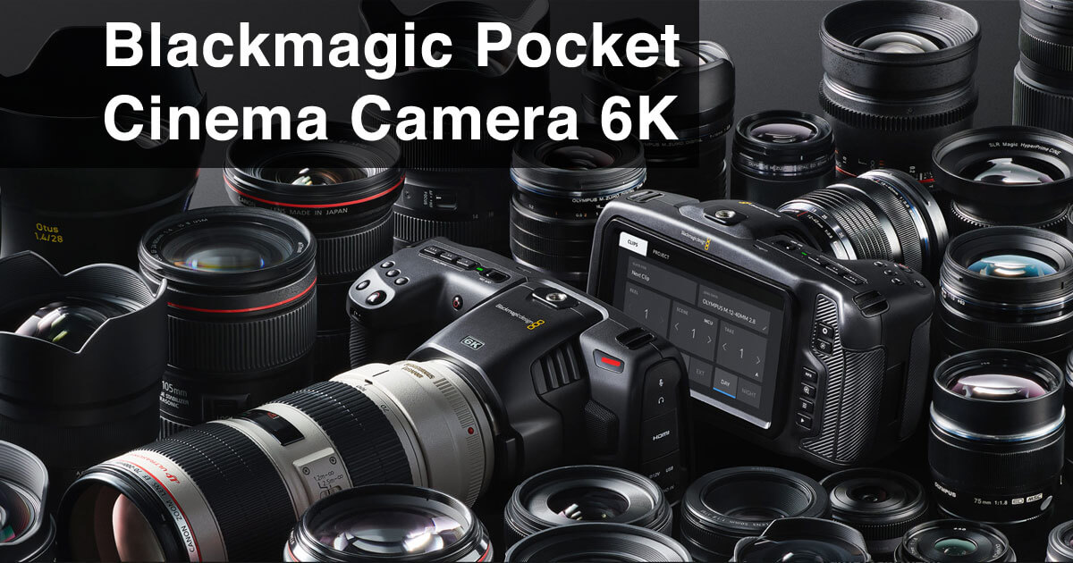 Is The Blackmagic Pocket Cinema Camera 6k Worth It