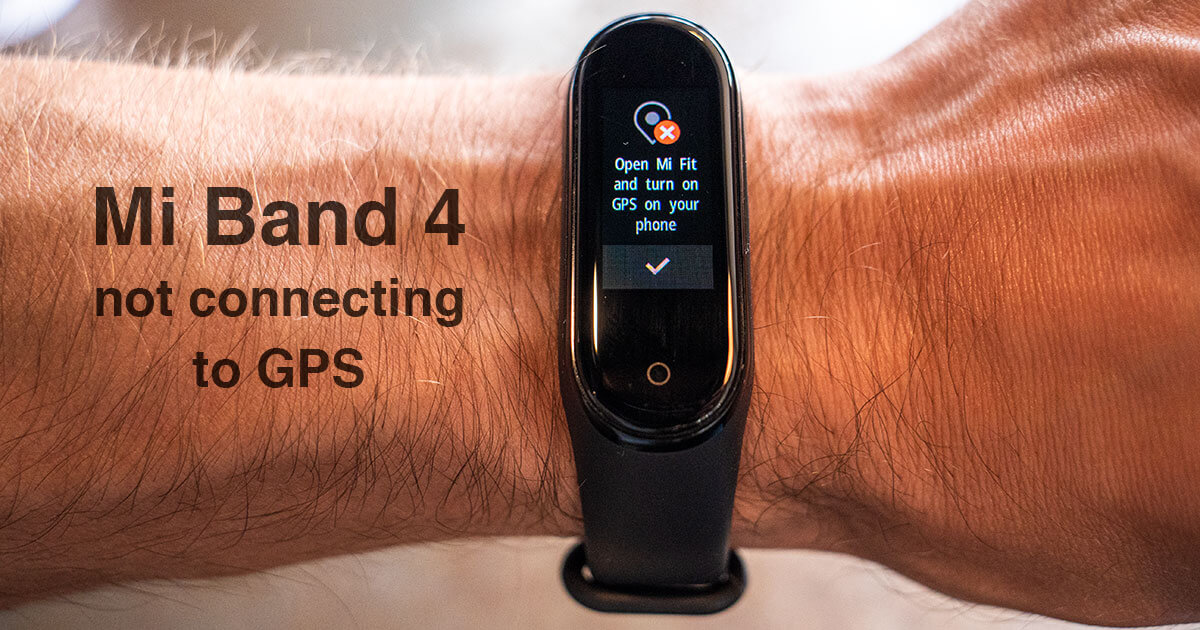 Mi Band 4 GPS not connecting or working for workouts