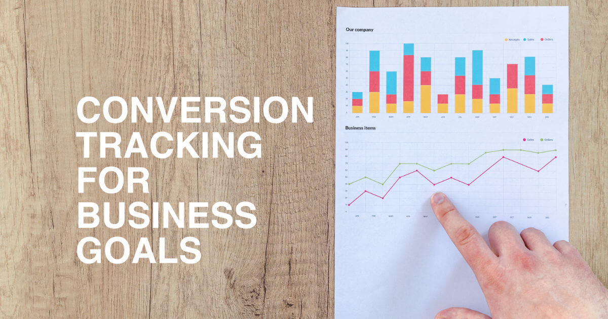 Conversion tracking for business goals